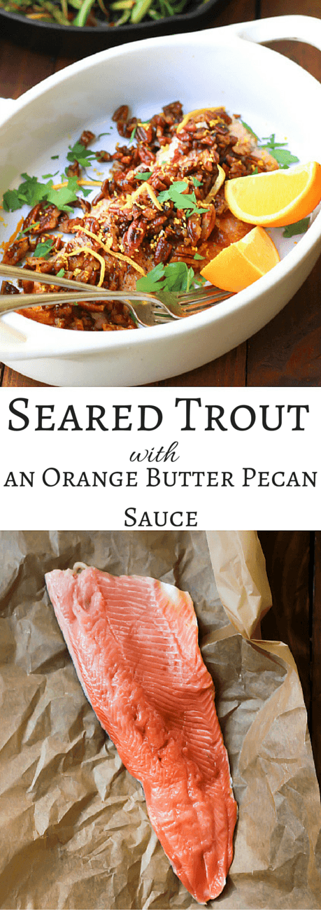 Pan Seared Trout with an Orange Butter Pecan Sauce