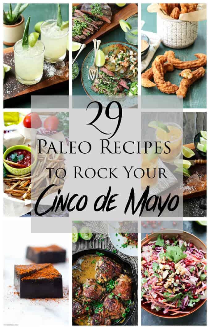 29 Paleo Recipes to Rock your Cinco de Mayo Menu