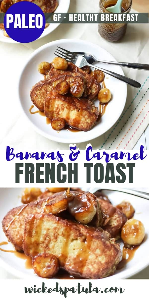 Paleo French Toast With Fried Bananas And Salted Coconut Caramel - Pinterest image